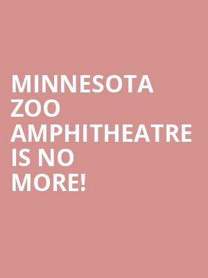 Minnesota Zoo Amphitheatre is no more