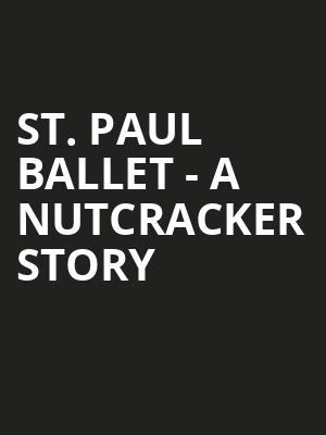 St. Paul Ballet - A Nutcracker Story at O Shaughnessy
