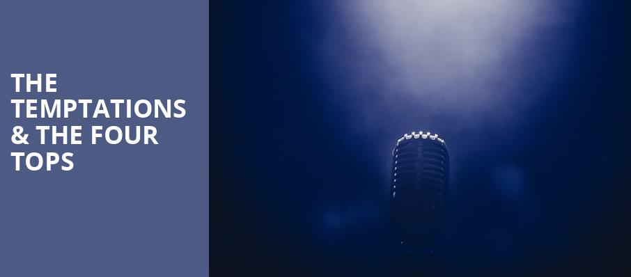The Temptations The Four Tops, Ordway Music Theatre, Saint Paul