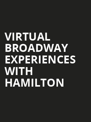 Virtual Broadway Experiences with HAMILTON, Virtual Experiences for Saint Paul, Saint Paul